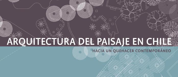 Lanzamiento arquitectura del paisaje en chile plataforma for Arquitectura del paisaje