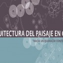 Lanzamiento: Arquitectura del paisaje en Chile