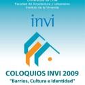 Coloquios INVI 2009: Los Barrios en Chile ¿Utopía o realidad?