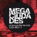 """Convocatoria a Preconferencia """"Megaciudades"""", Unión Geográfica Internacional"""