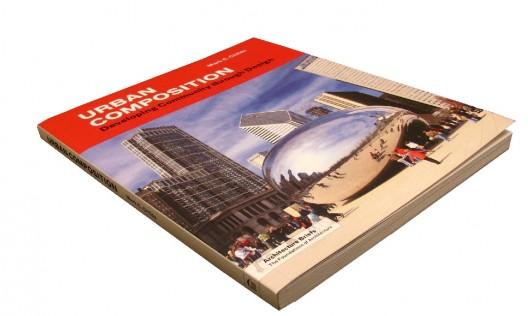 Urban Composition: Developing Community Through Design (Architecture Briefs)