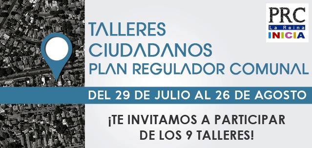 Afiche Talleres Ciudadanos Plan Regulador Comunal La Reina
