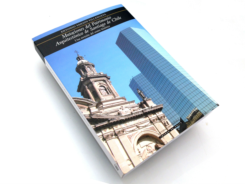 """Publicación de la semana: """"Mutaciones del Patrimonio Arquitectónico de Santiago de Chile"""""""
