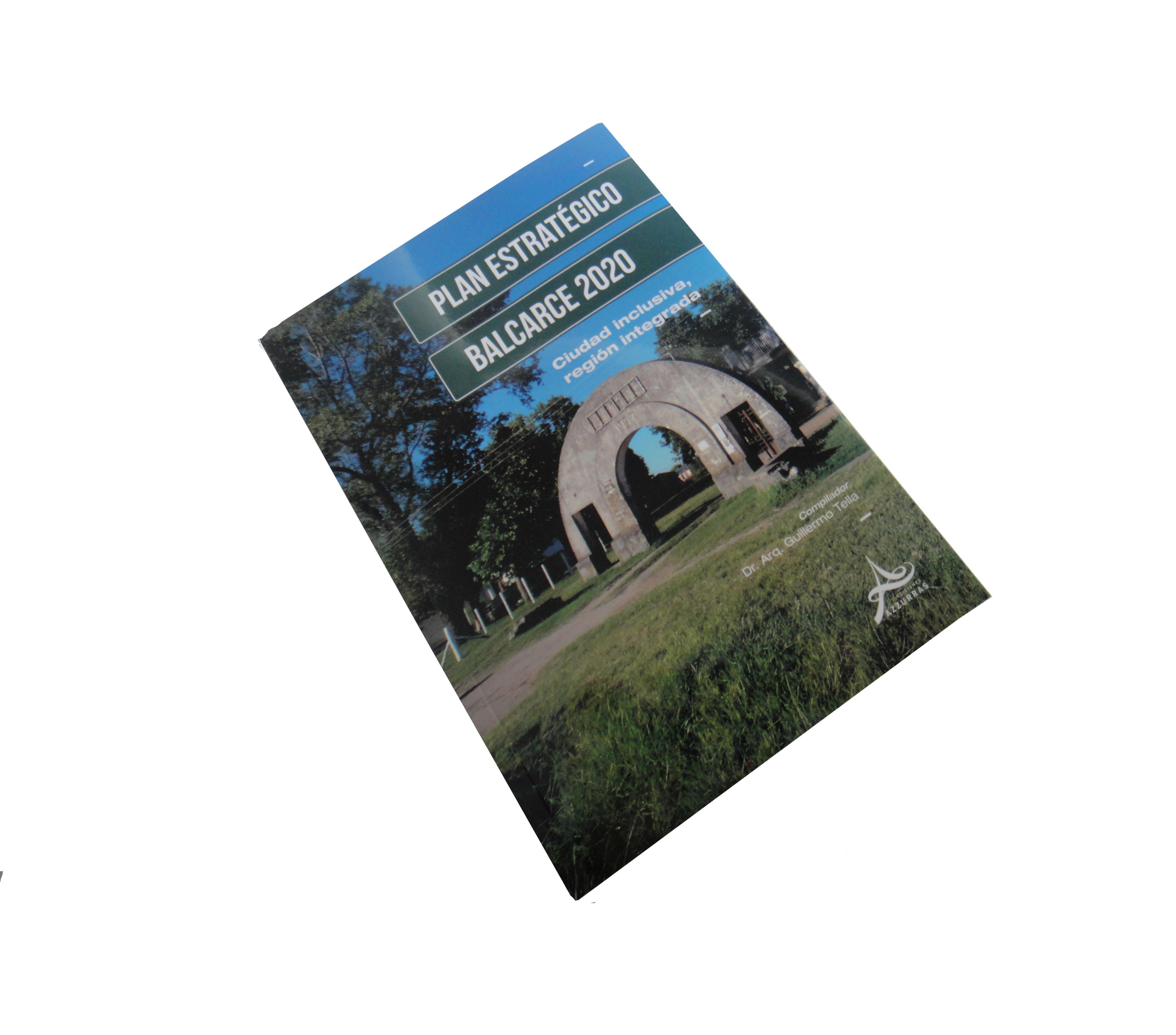 Publicación: Plan Estratégico BALCARCE 2020. Ciudad inclusiva, región integrada