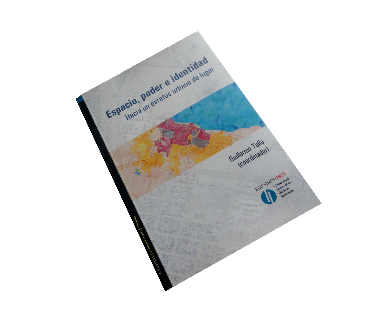 Libro: Espacio, poder e identidad. Hacia un estatus urbano de lugar