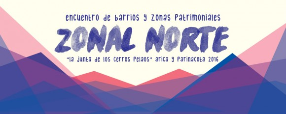 afiche Encuentro de Barrios y Zonas Patrimoniales 2016 zonal norte