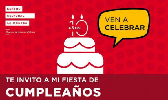 Centro Cultural La Moneda 10 aniversario