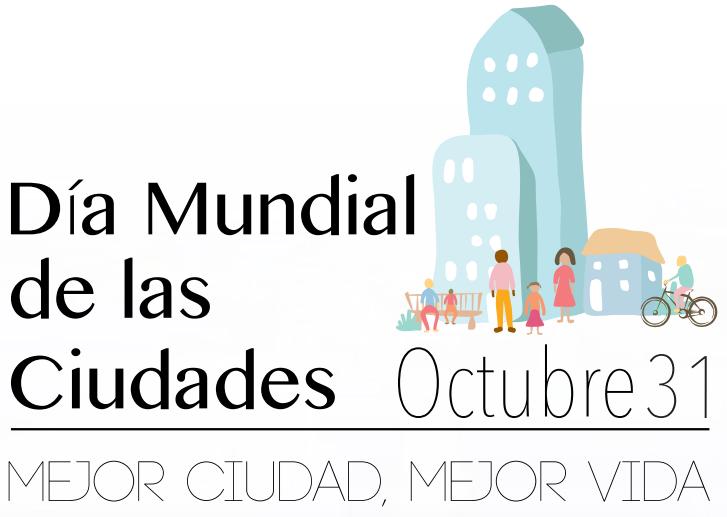 Dia Mundial de las Ciudades 2016
