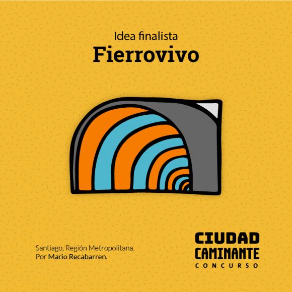 Concurso Ciudad Caminante Fierrovivo
