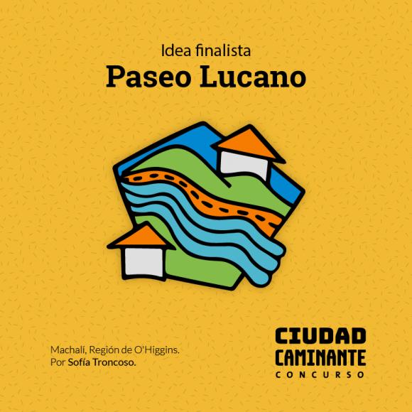 Concurso Ciudad Caminante Paseo Lucano