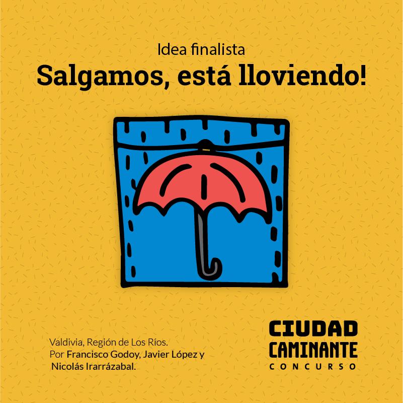 Concurso Ciudad Caminante Salgamos esta lloviendo
