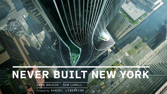 """Portada de """"Never Built New York"""", con el proyecto de Zaha Hadid para 425 Park Avenue. Imagen cortesía de Metropolis Books"""